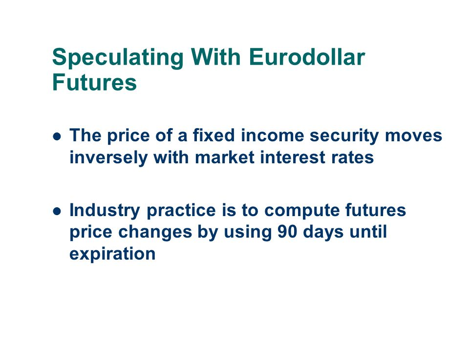 Speculating With Eurodollar Futures