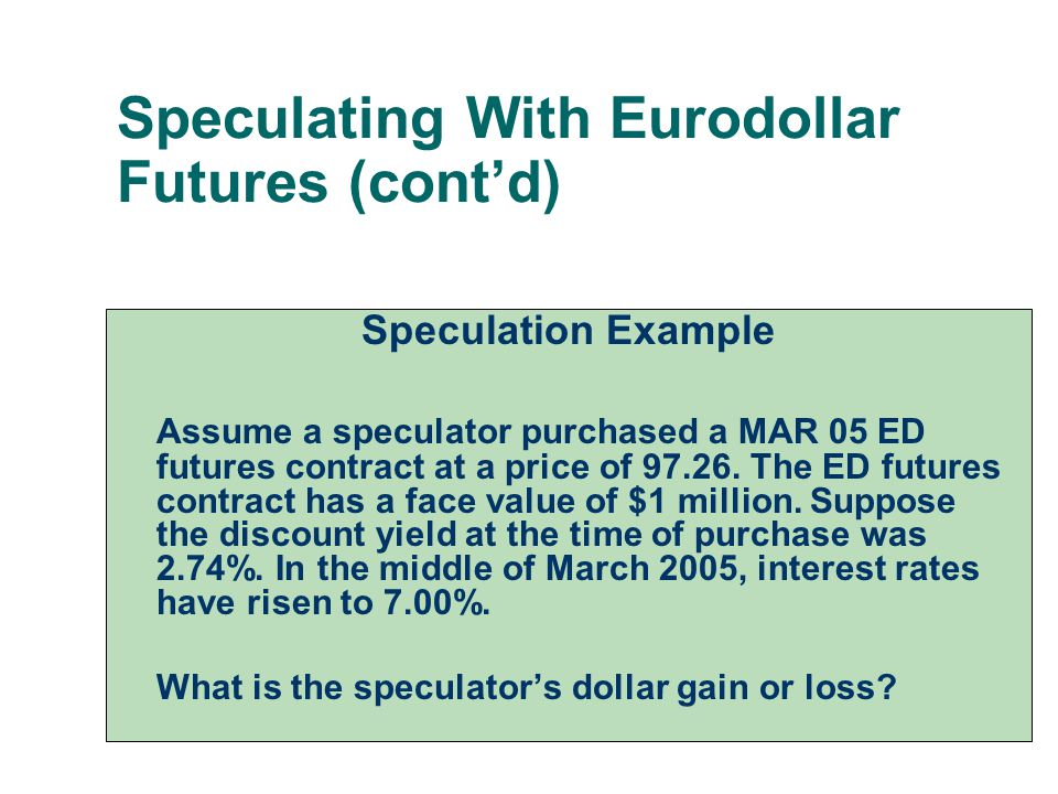 Speculating With Eurodollar Futures (cont'd)