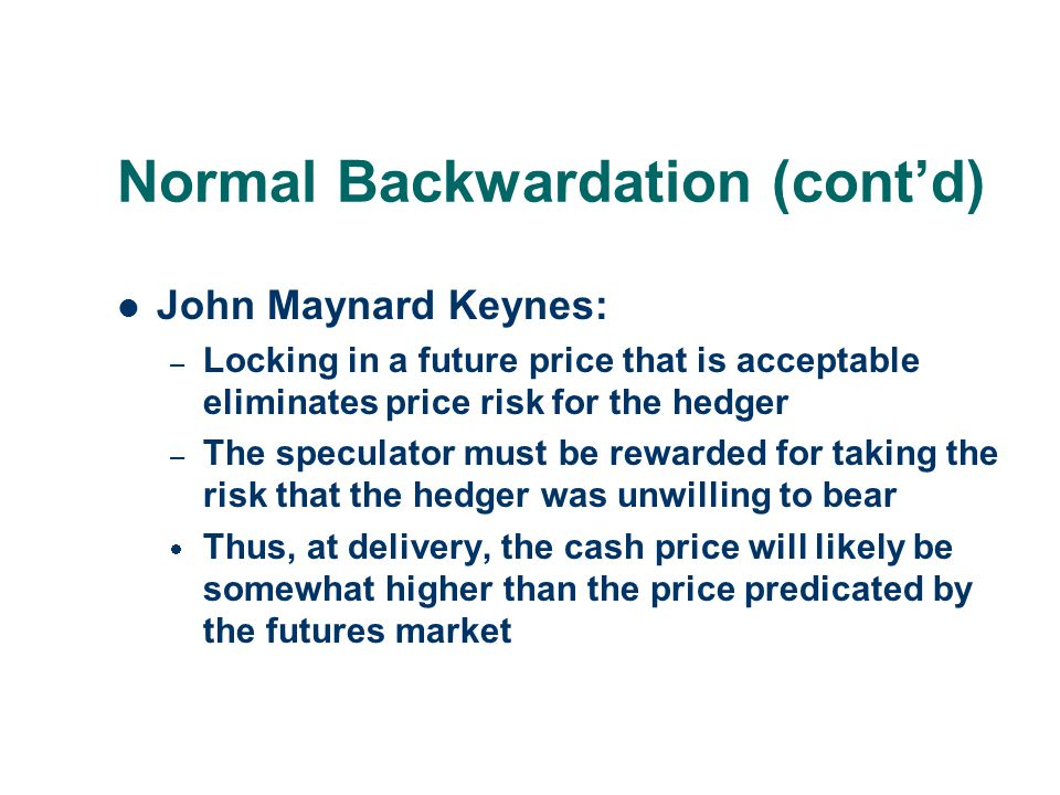 Normal Backwardation (cont'd)