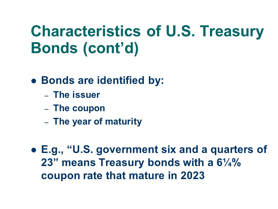 Characteristics of U.S. Treasury Bonds (cont'd)