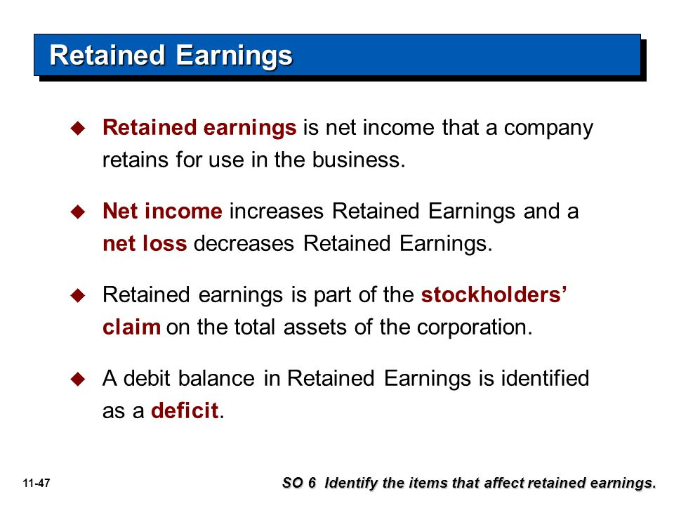 Retained Earnings Retained earnings is net income that a company retains for use in the business.