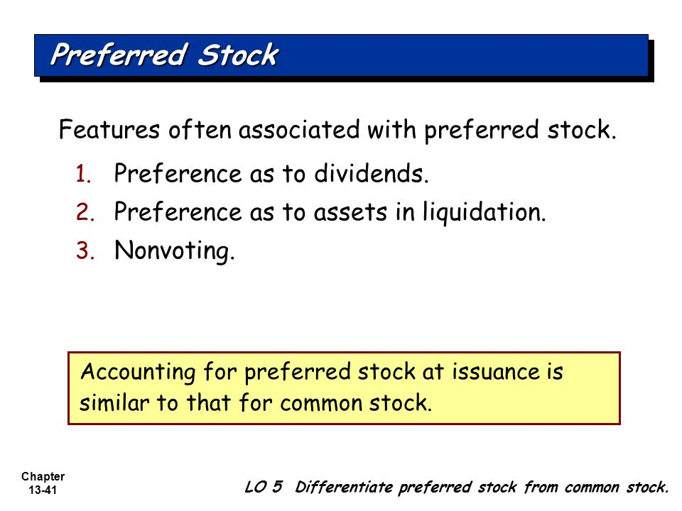Preferred Stock Features often associated with preferred stock.