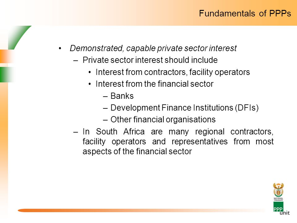 Fundamentals of PPPs Demonstrated, capable private sector interest