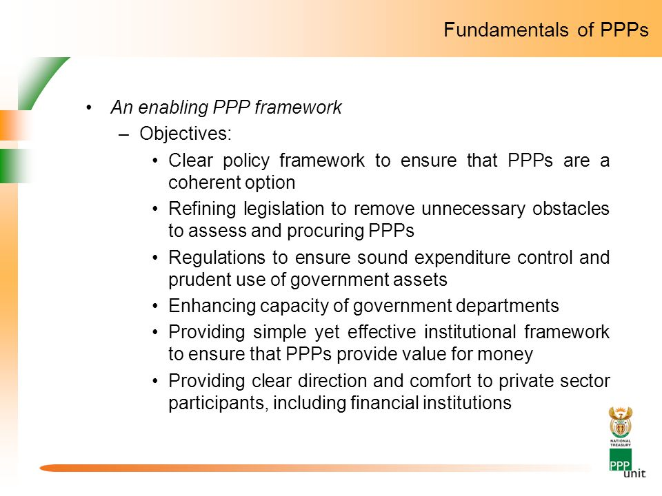 Fundamentals of PPPs An enabling PPP framework Objectives: