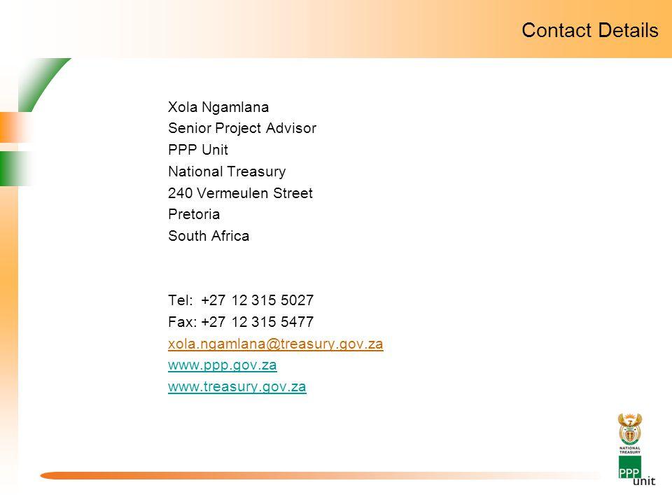 Contact Details Xola Ngamlana Senior Project Advisor PPP Unit