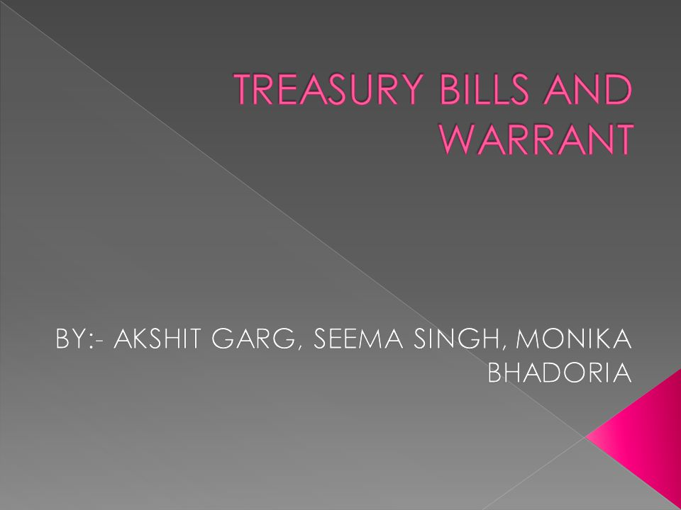 TREASURY BILLS AND WARRANT