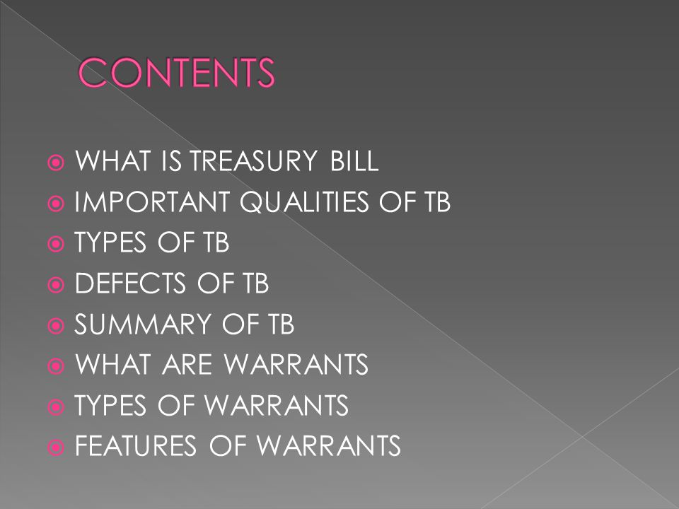 CONTENTS WHAT IS TREASURY BILL IMPORTANT QUALITIES OF TB TYPES OF TB