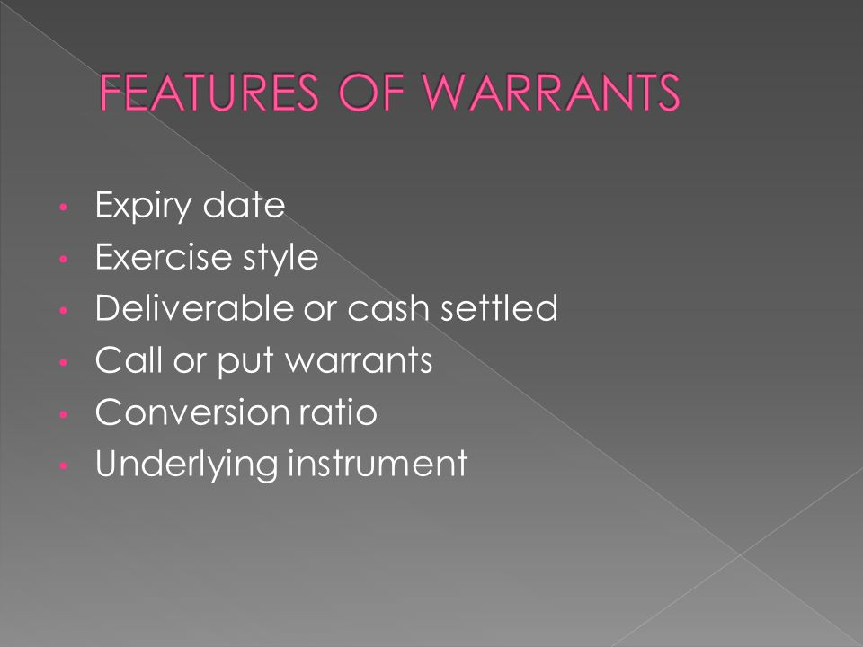 FEATURES OF WARRANTS Expiry date Exercise style