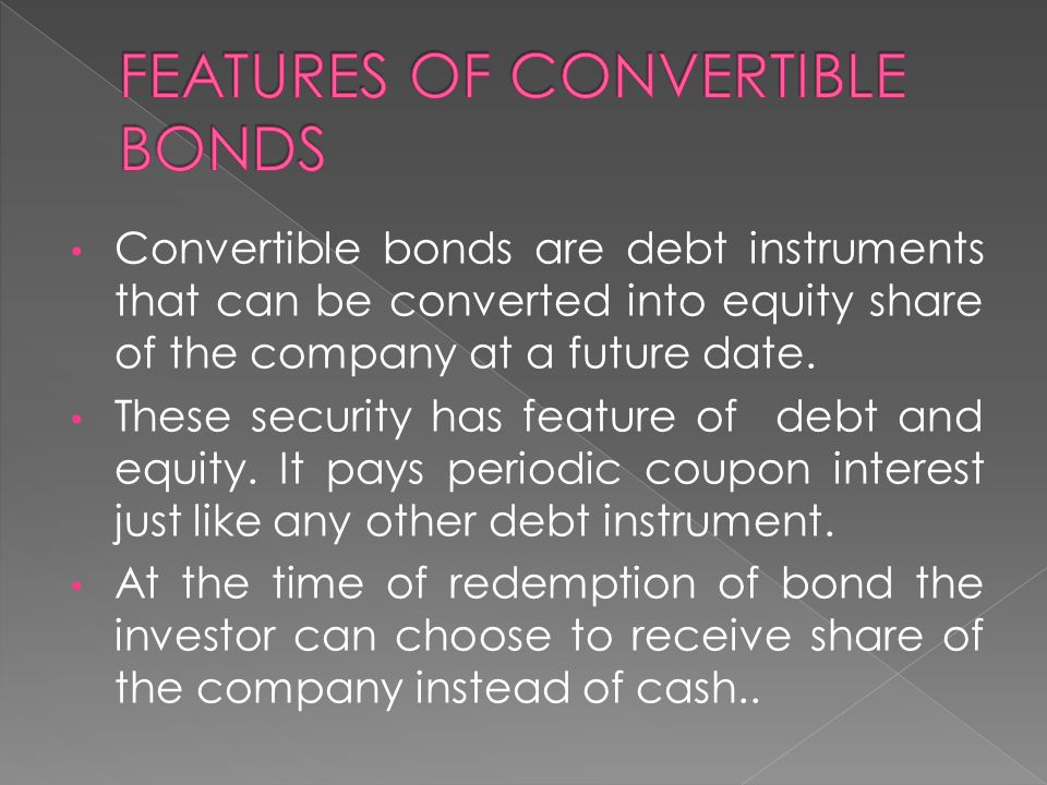 FEATURES OF CONVERTIBLE BONDS