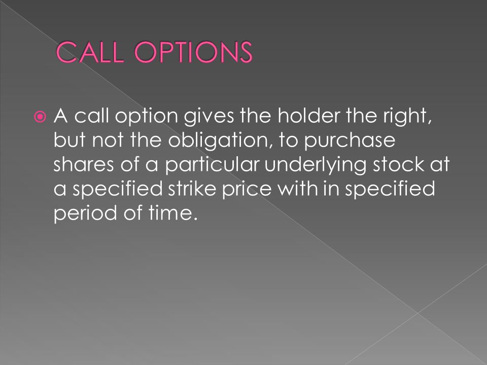 CALL OPTIONS