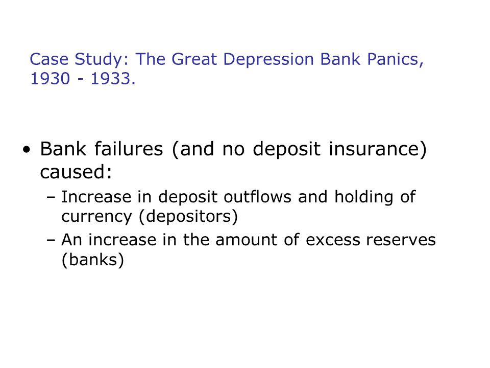 Case Study: The Great Depression Bank Panics, 1930 - 1933.