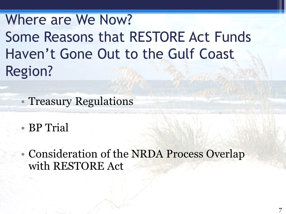 Where are We Now Some Reasons that RESTORE Act Funds Haven't Gone Out to the Gulf Coast Region
