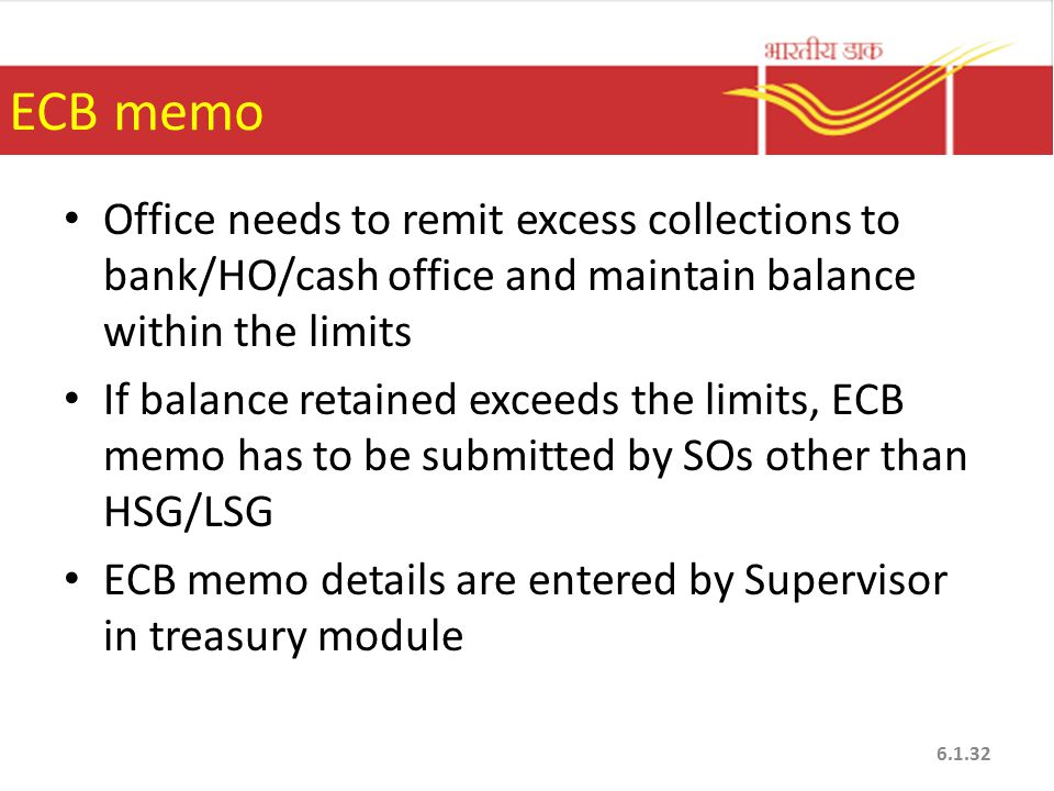 ECB memo Office needs to remit excess collections to bank/HO/cash office and maintain balance within the limits.