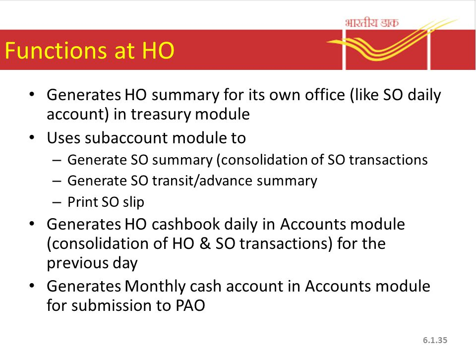 Functions at HO Generates HO summary for its own office (like SO daily account) in treasury module.