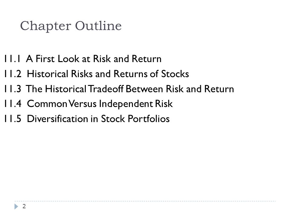 Chapter Outline 11.1 A First Look at Risk and Return