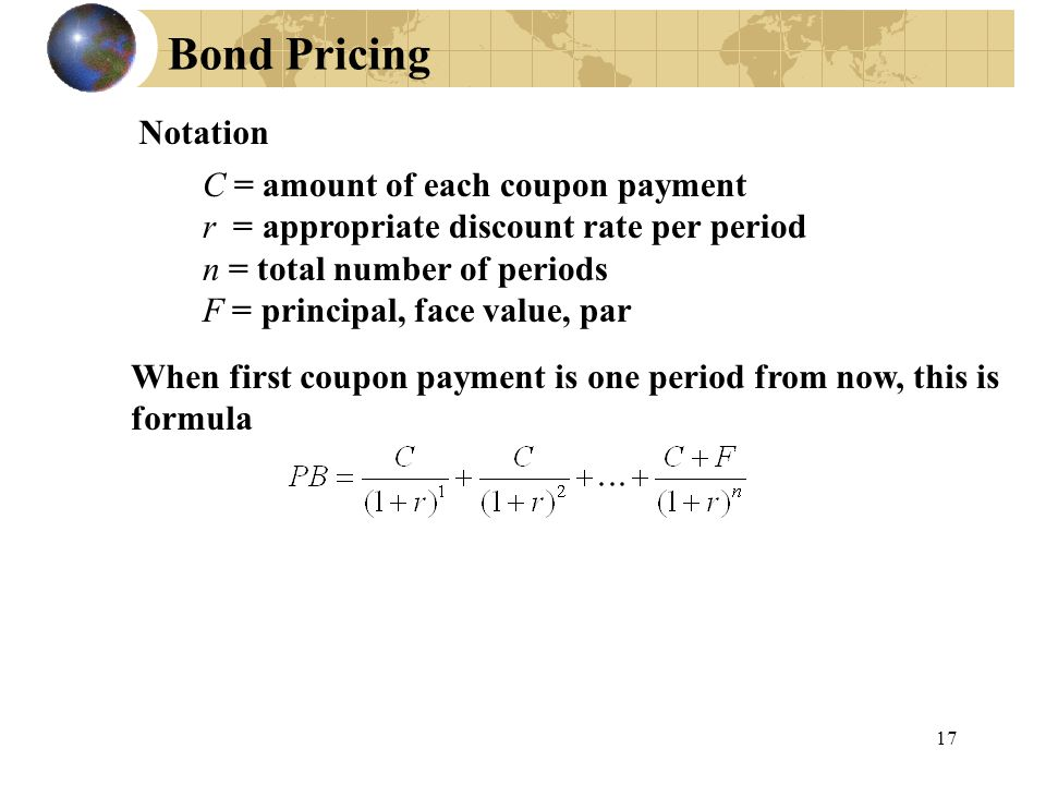 Bond Pricing Notation C = amount of each coupon payment