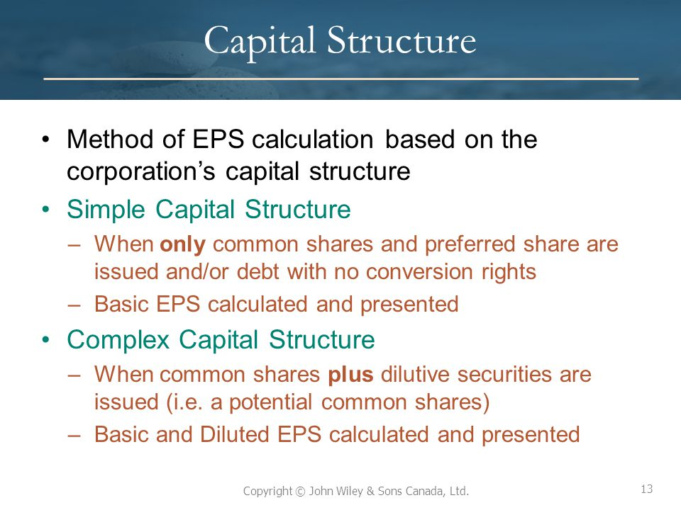 Capital Structure Method of EPS calculation based on the corporation's capital structure. Simple Capital Structure.