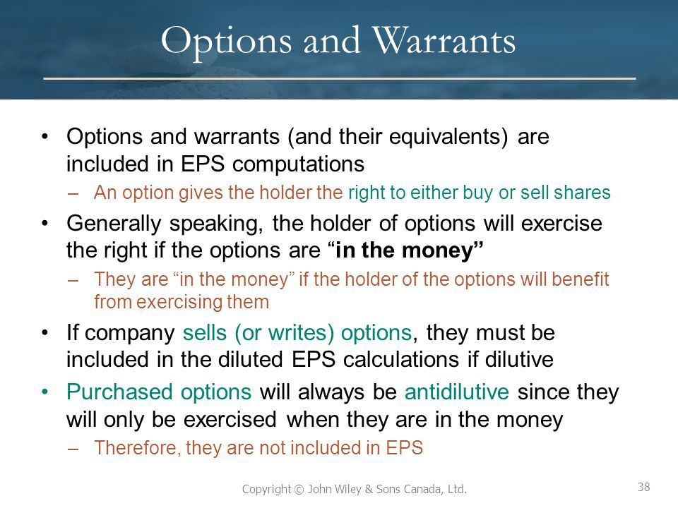 Options and Warrants Options and warrants (and their equivalents) are included in EPS computations.