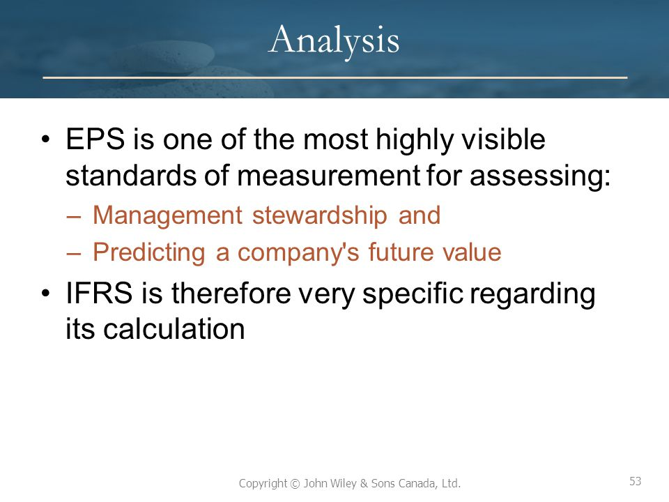 Analysis EPS is one of the most highly visible standards of measurement for assessing: Management stewardship and.
