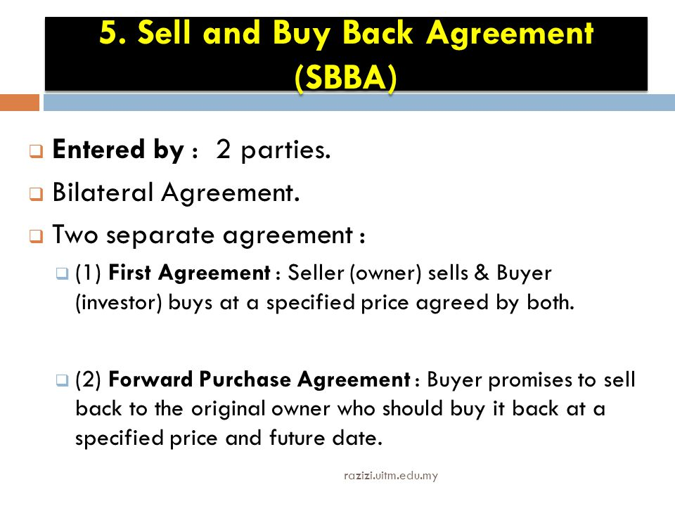 5. Sell and Buy Back Agreement (SBBA)