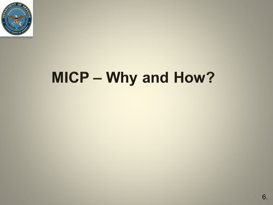MICP – Why and How 6.