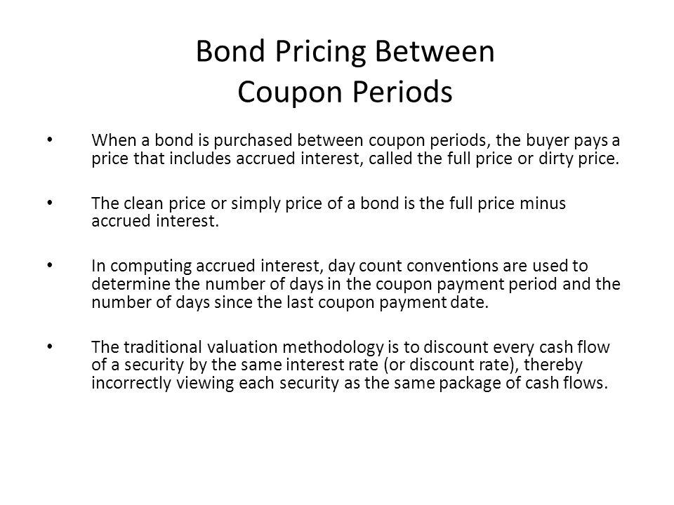 Bond Pricing Between Coupon Periods