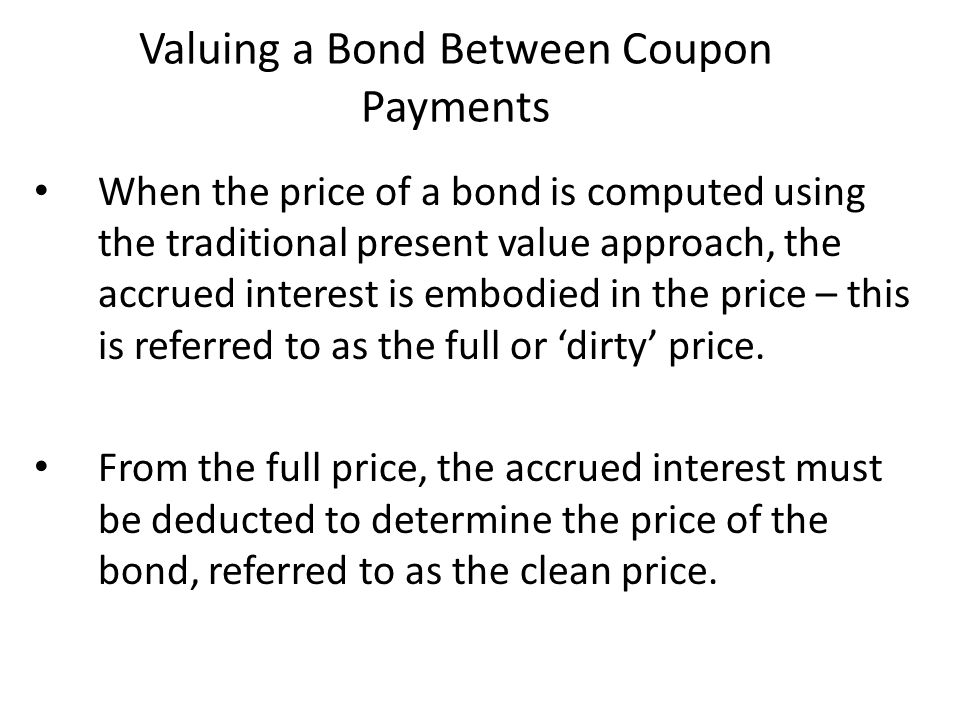 Valuing a Bond Between Coupon Payments