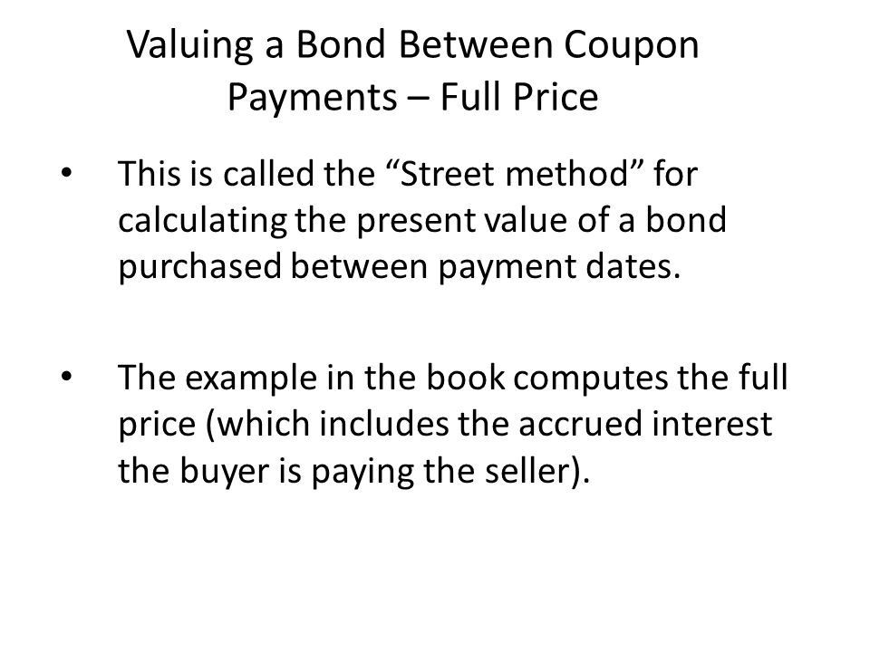 Valuing a Bond Between Coupon Payments – Full Price