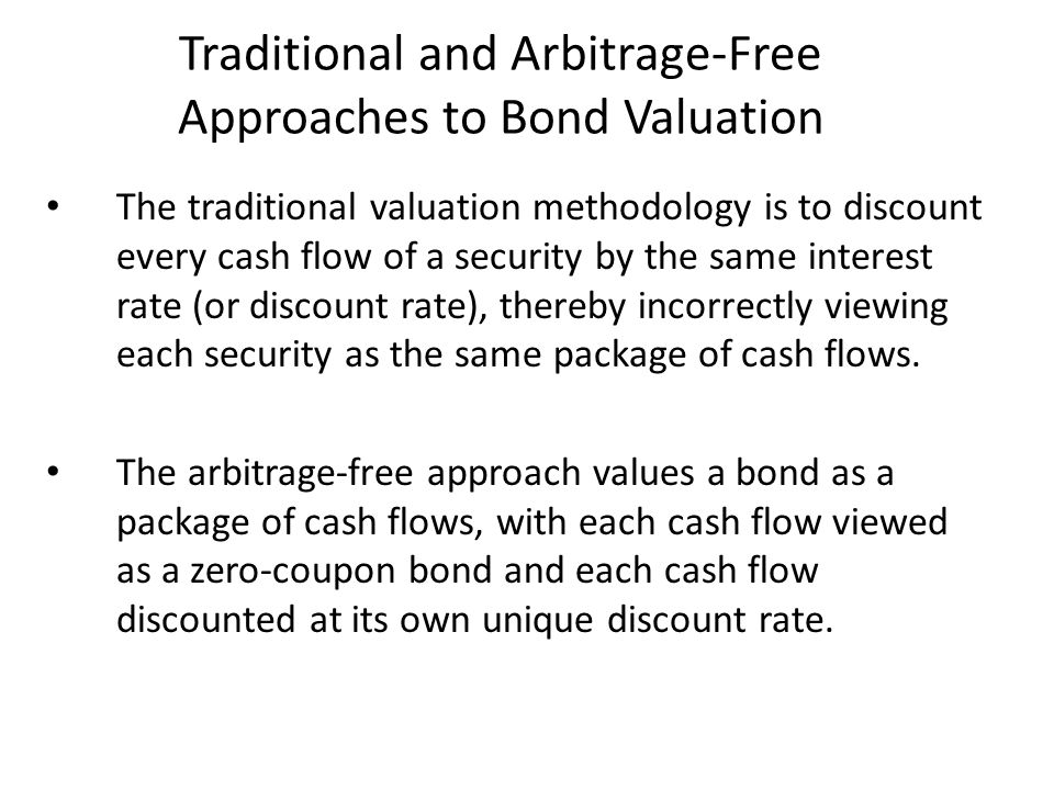 Traditional and Arbitrage-Free Approaches to Bond Valuation