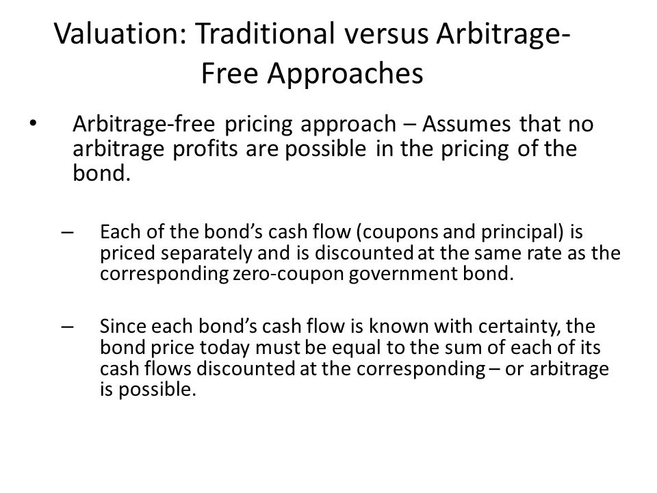 Valuation: Traditional versus Arbitrage-Free Approaches