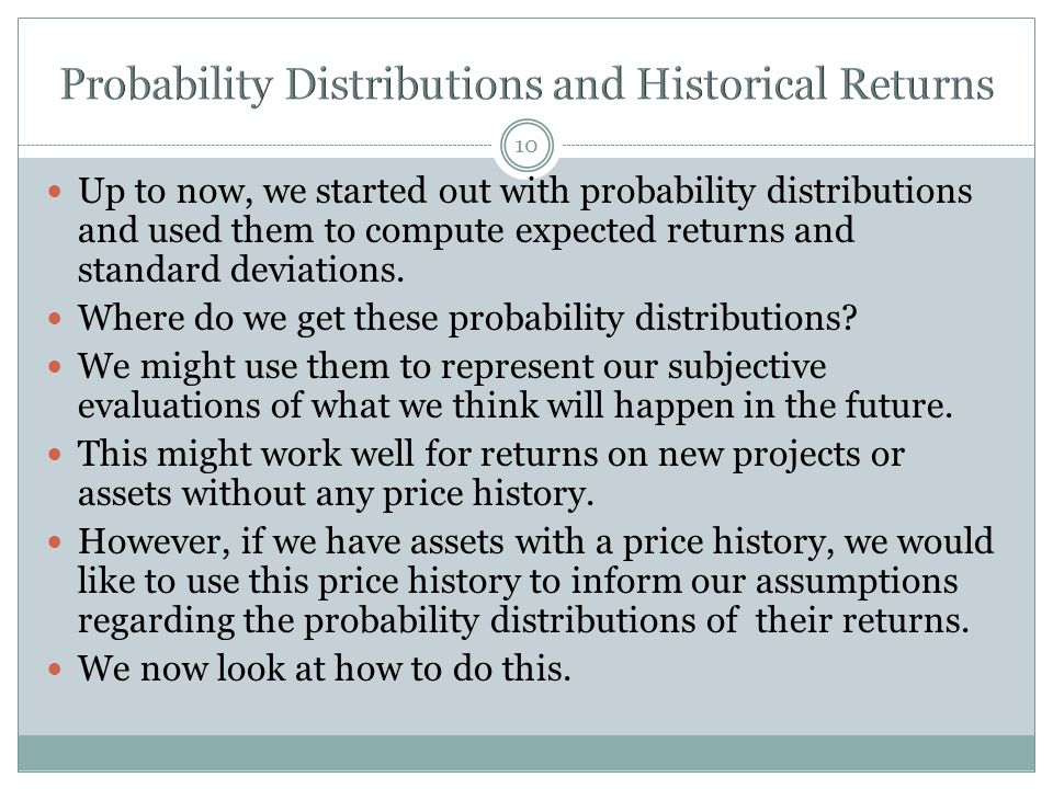 Probability Distributions and Historical Returns