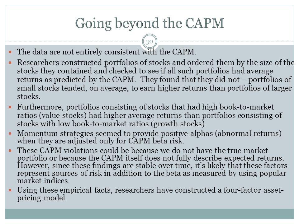 Going beyond the CAPM The data are not entirely consistent with the CAPM.