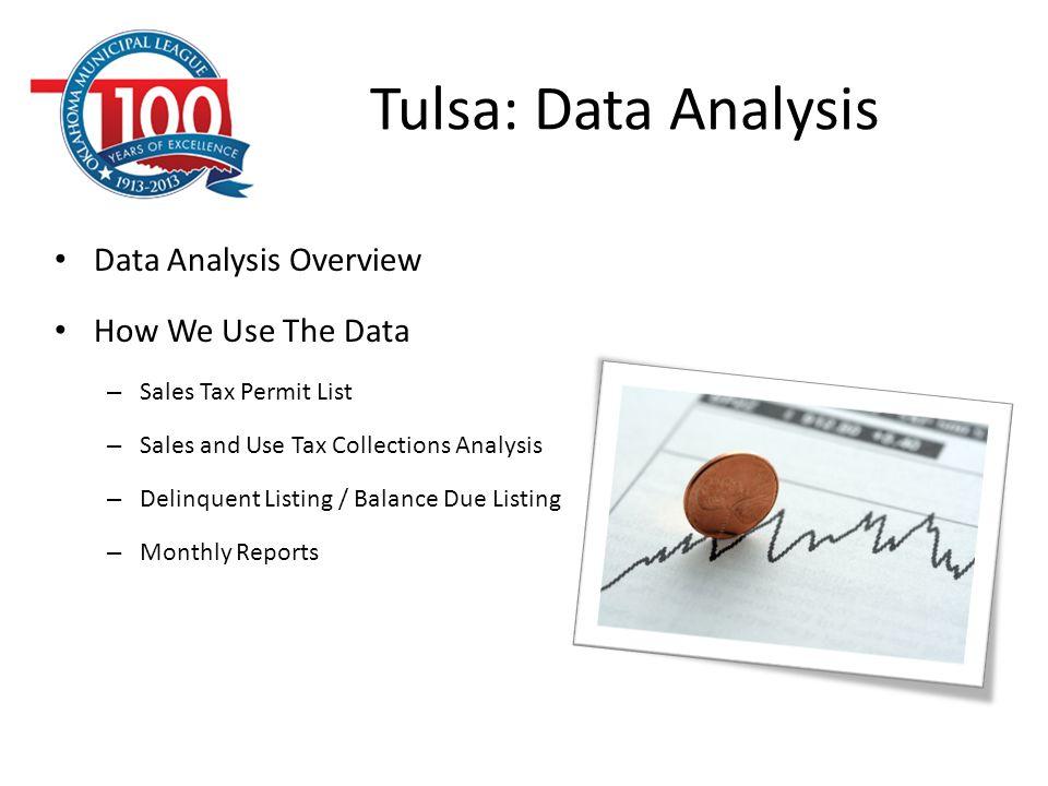 Tulsa: Data Analysis Data Analysis Overview How We Use The Data