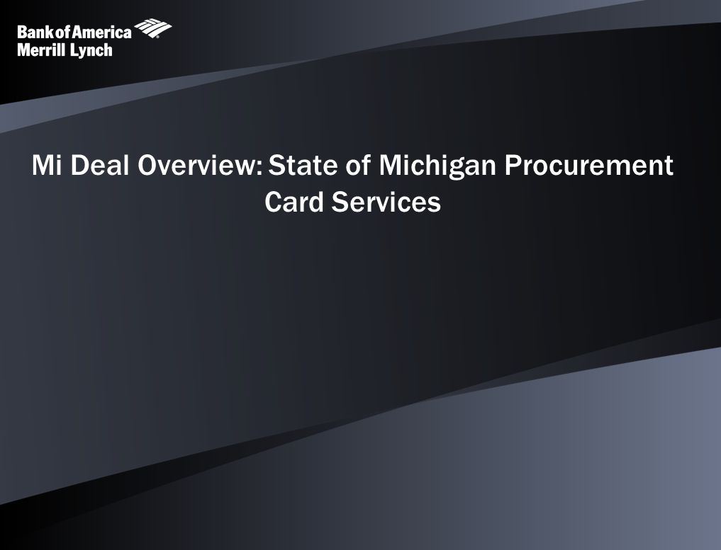 Mi Deal Overview: State of Michigan Procurement Card Services