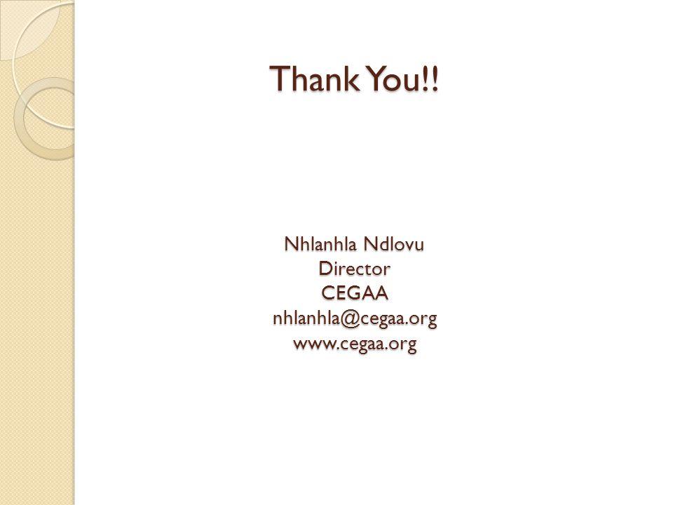 Thank You. Nhlanhla Ndlovu Director CEGAA nhlanhla@cegaa. org www