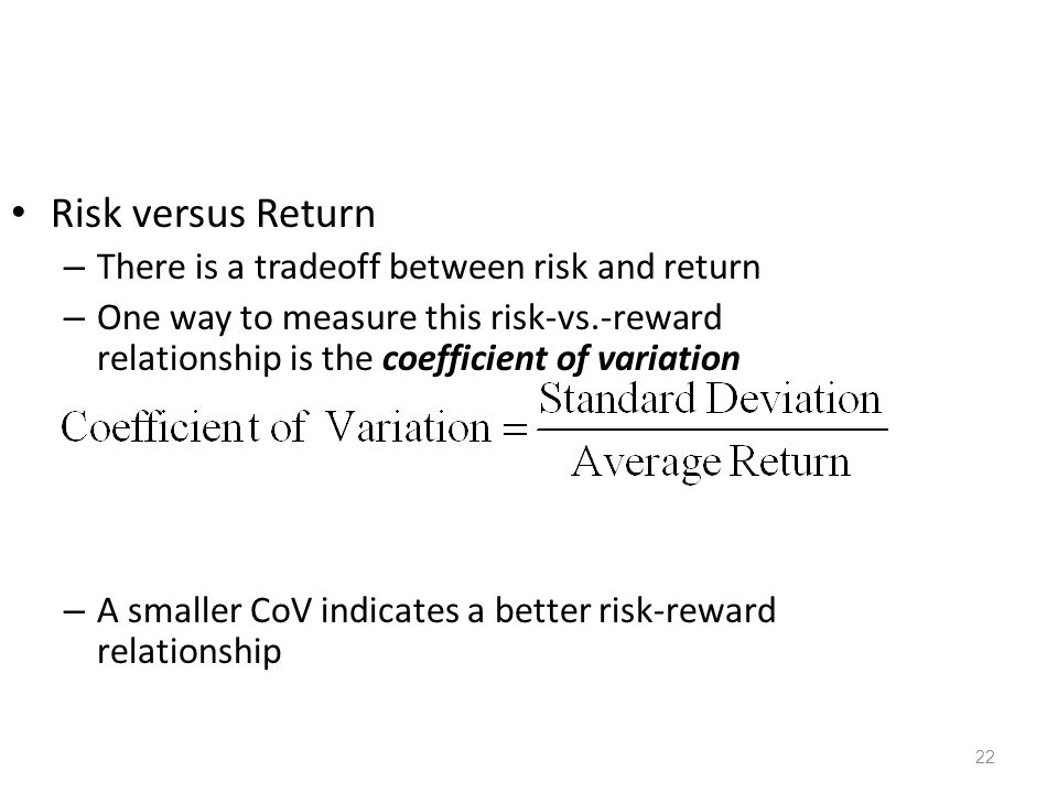 Risk versus Return There is a tradeoff between risk and return