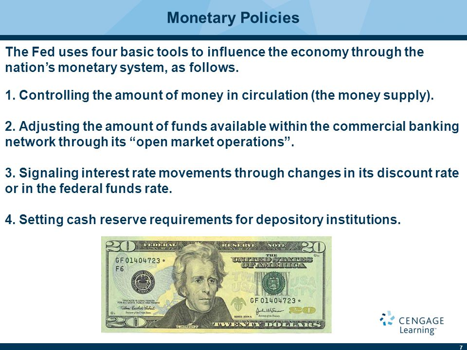 Monetary Policies The Fed uses four basic tools to influence the economy through the nation's monetary system, as follows.
