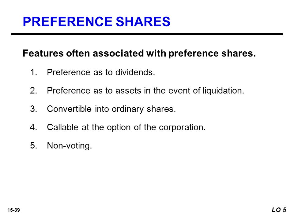 PREFERENCE SHARES Features often associated with preference shares.