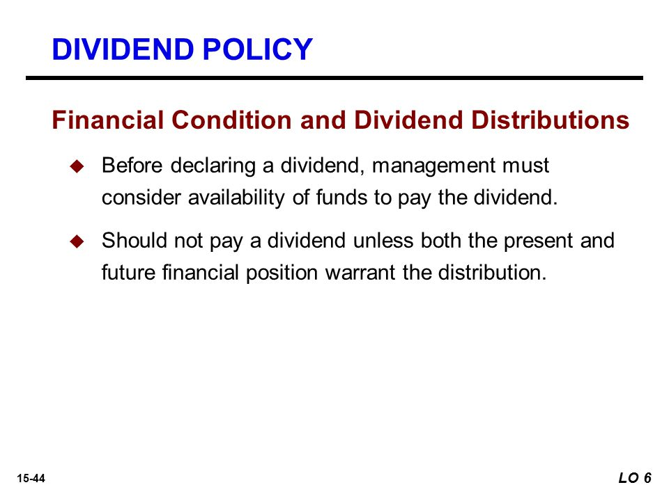 DIVIDEND POLICY Financial Condition and Dividend Distributions