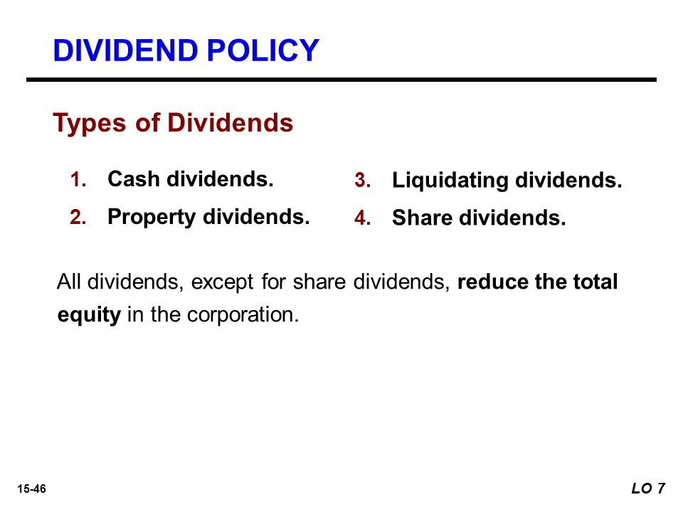 DIVIDEND POLICY Types of Dividends Cash dividends.