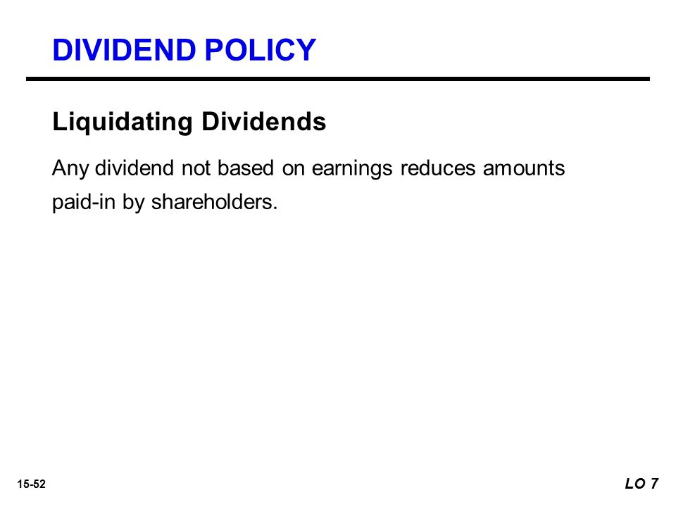 DIVIDEND POLICY Liquidating Dividends