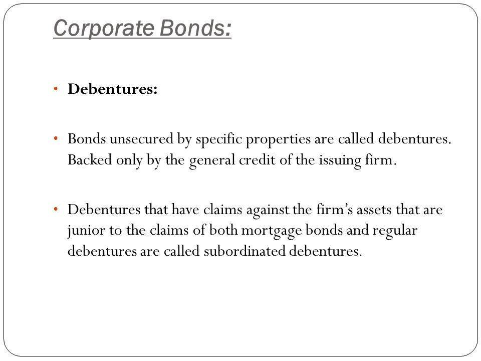 Corporate Bonds: Debentures: