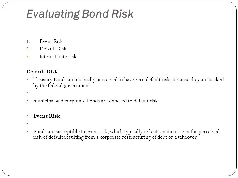 Evaluating Bond Risk Event Risk Default Risk Interest rate risk