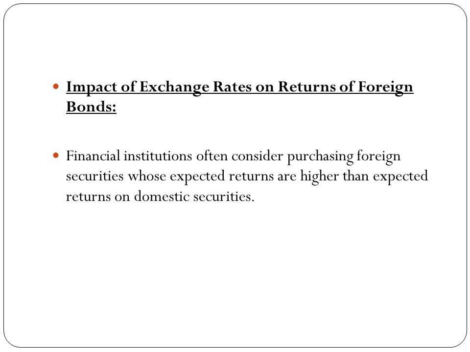 Impact of Exchange Rates on Returns of Foreign Bonds: