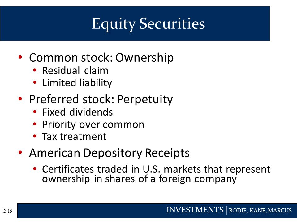 Equity Securities Common stock: Ownership Preferred stock: Perpetuity