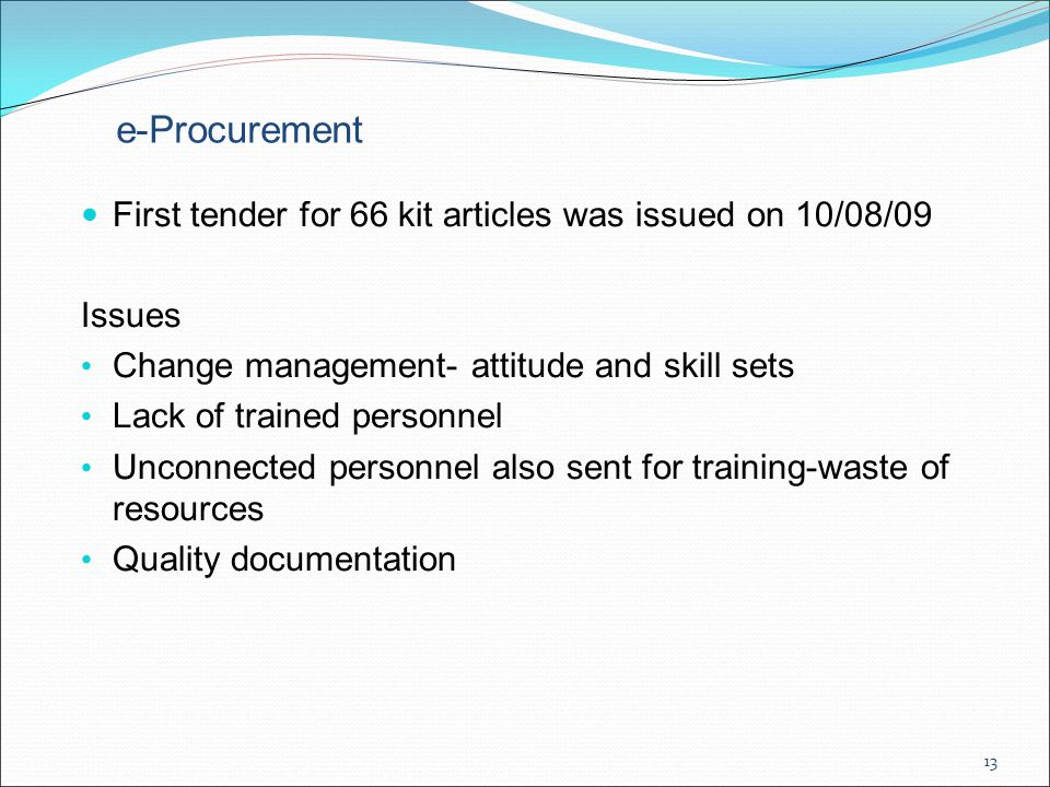 e-Procurement First tender for 66 kit articles was issued on 10/08/09