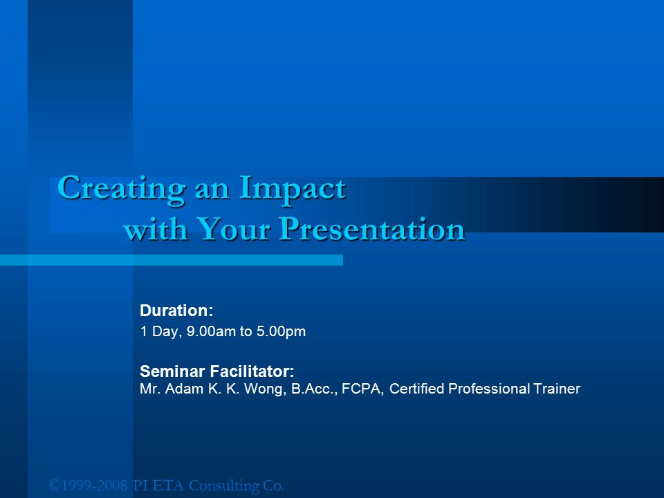 Creating an Impact with Your Presentation