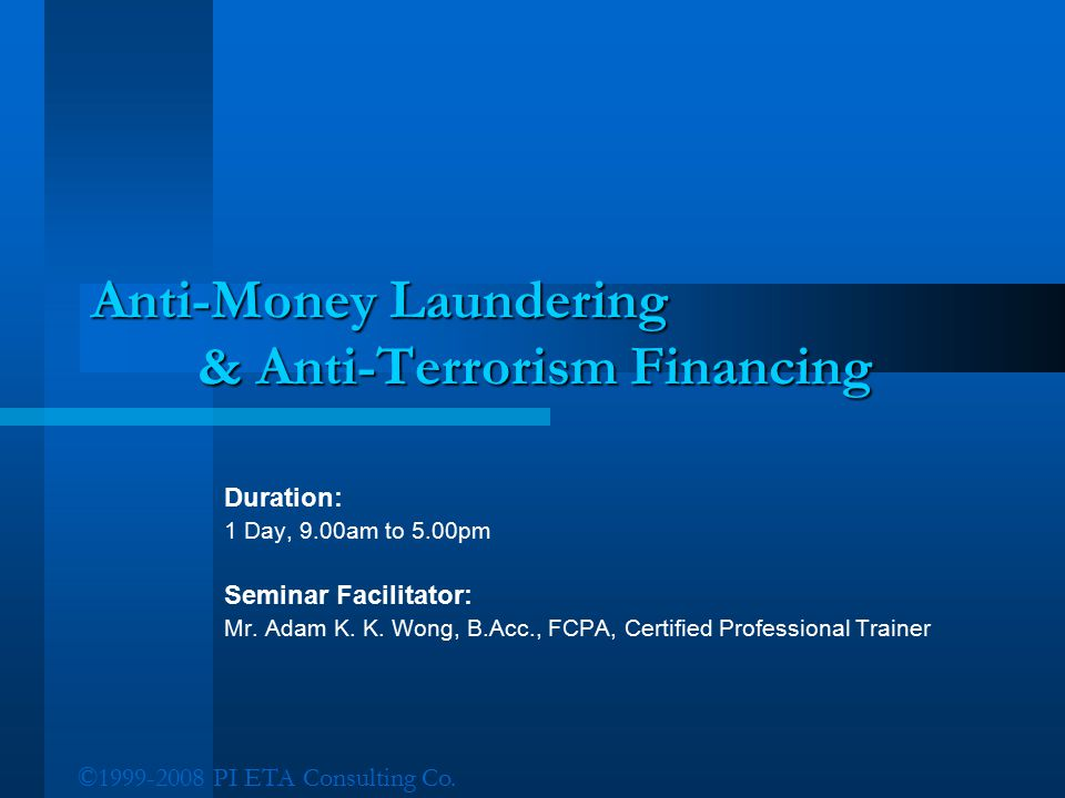 Anti-Money Laundering & Anti-Terrorism Financing
