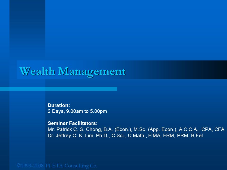 Wealth Management ©1999-2008 PI ETA Consulting Co. Duration: