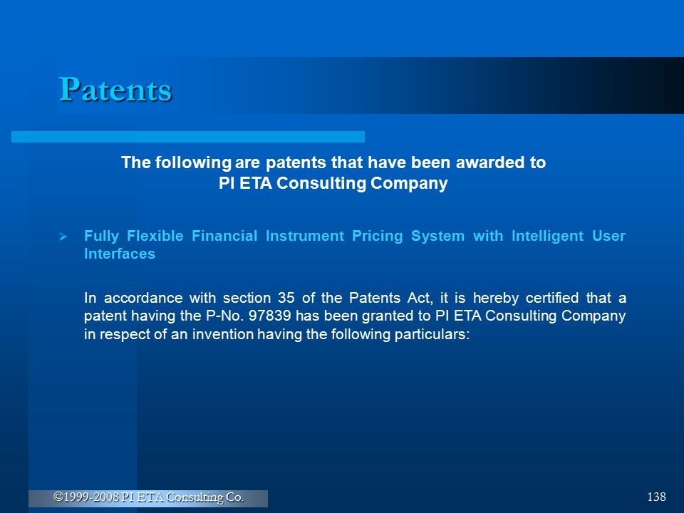 Patents The following are patents that have been awarded to